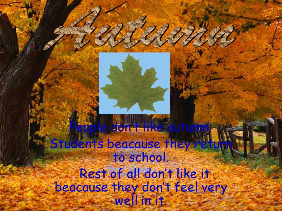 Autumn People don't like autumn: