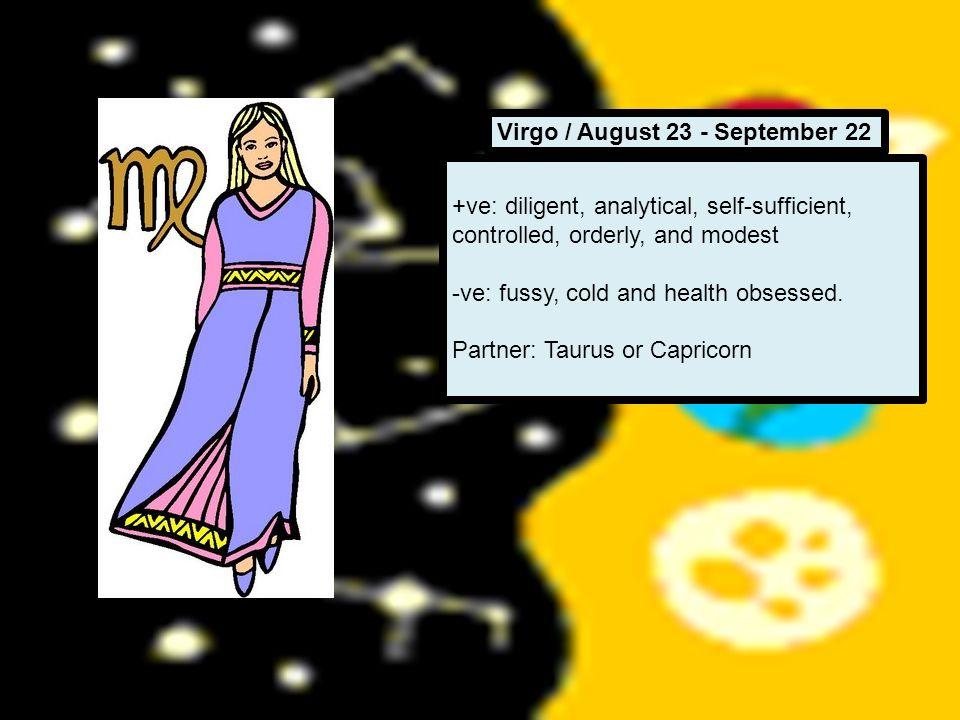 Virgo / August 23 - September 22