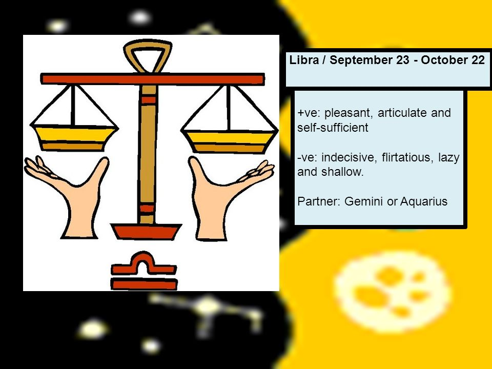 Libra / September 23 - October 22