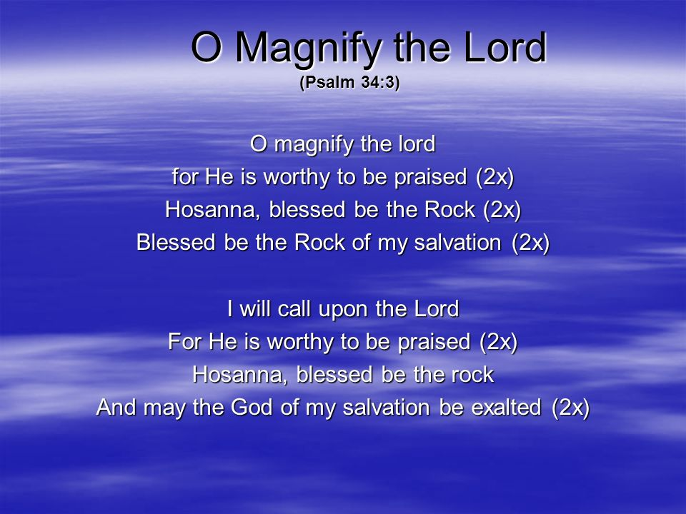O Magnify the Lord (Psalm 34:3)