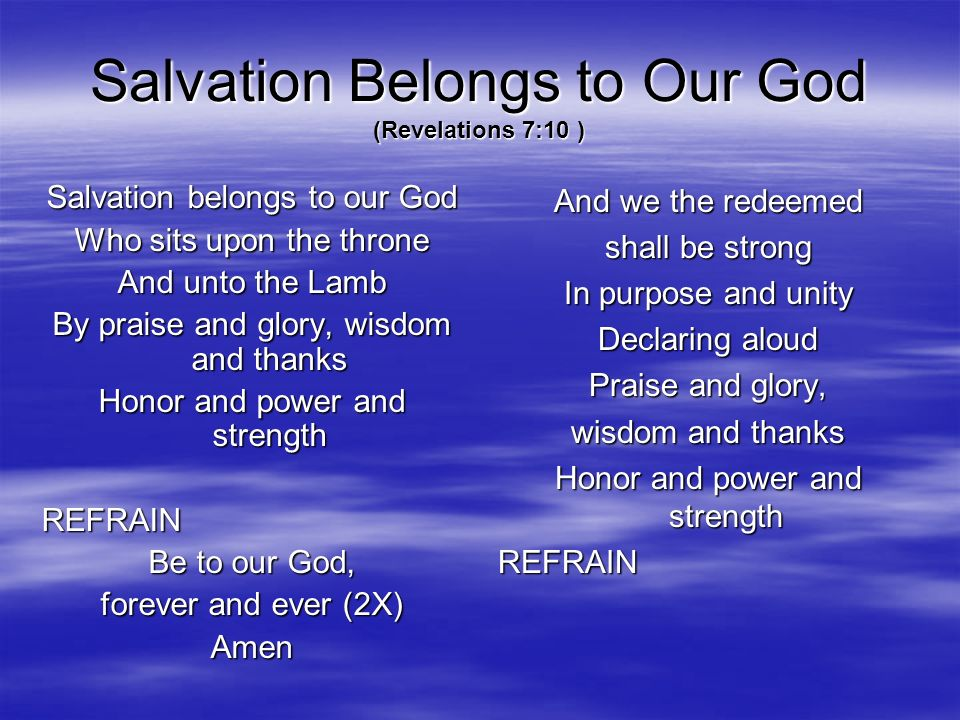 Salvation Belongs to Our God (Revelations 7:10 )