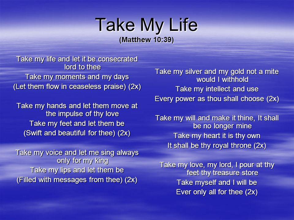 Take My Life (Matthew 10:39)
