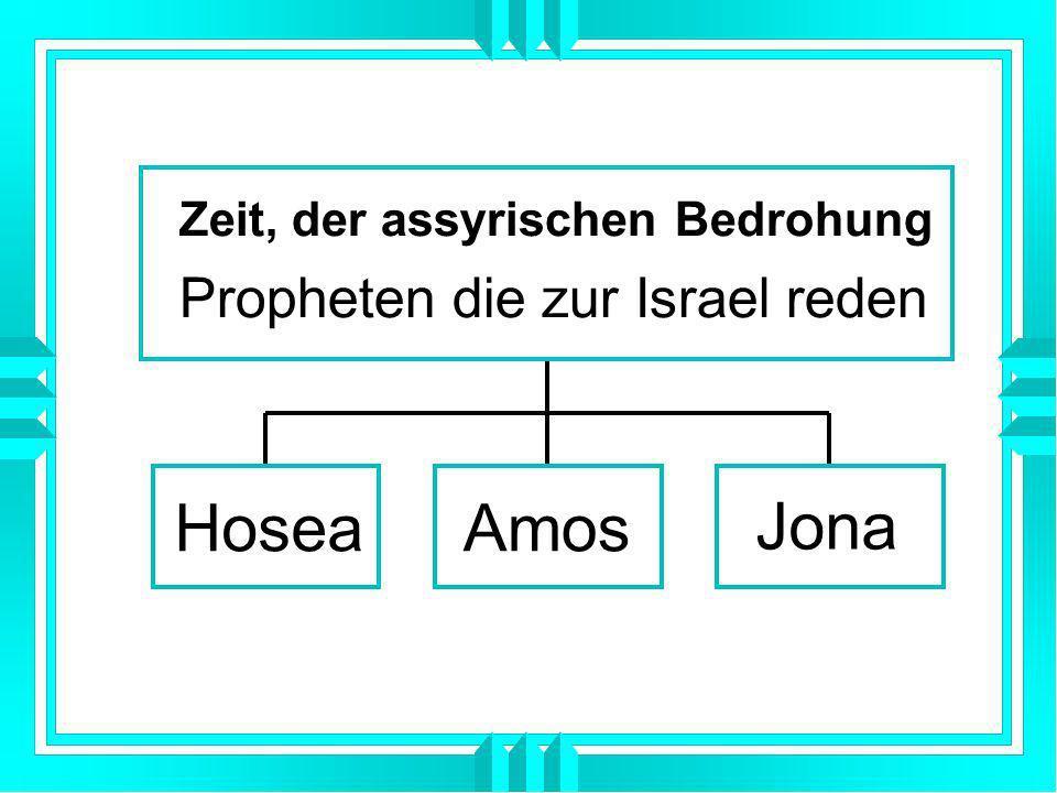 Jona Hosea Amos Propheten die zur Israel reden