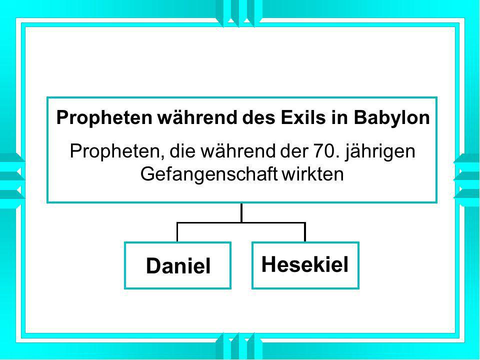Daniel Hesekiel Propheten während des Exils in Babylon