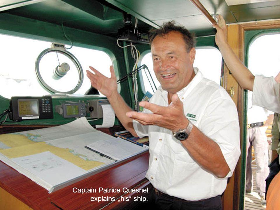 """Captain Patrice Quesnel explains """"his ship."""