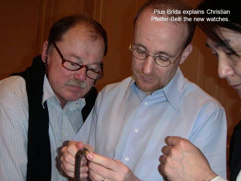 Pius Brida explains Christian Pfeifer-Belli the new watches.