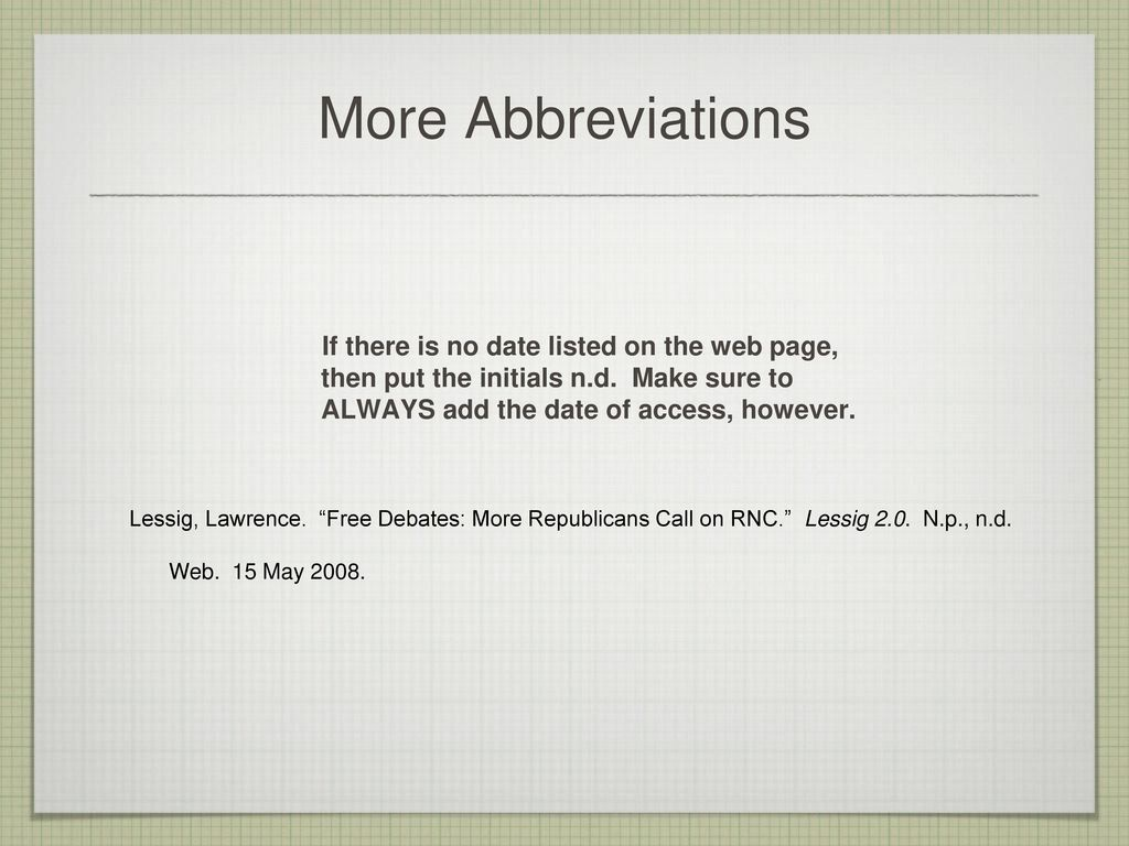 More Abbreviations If there is no date listed on the web page, then put the