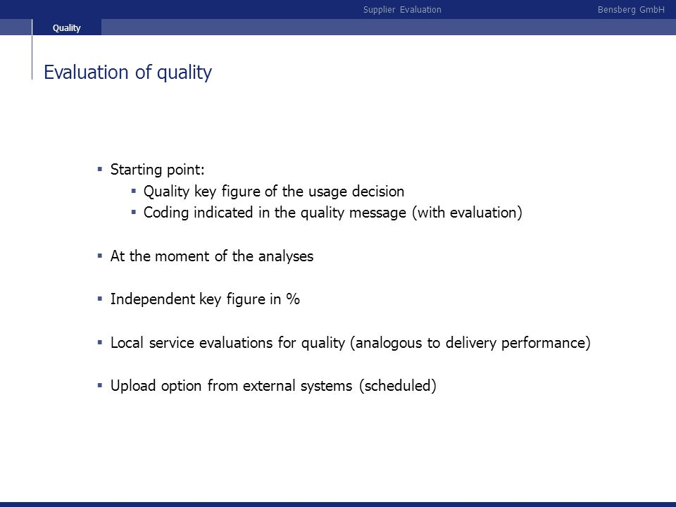 Evaluation of quality Starting point: