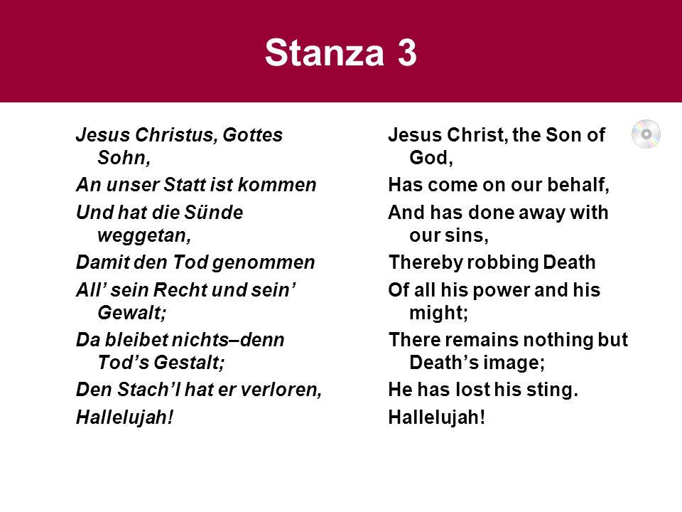 Stanza 3 Jesus Christus, Gottes Sohn, An unser Statt ist kommen
