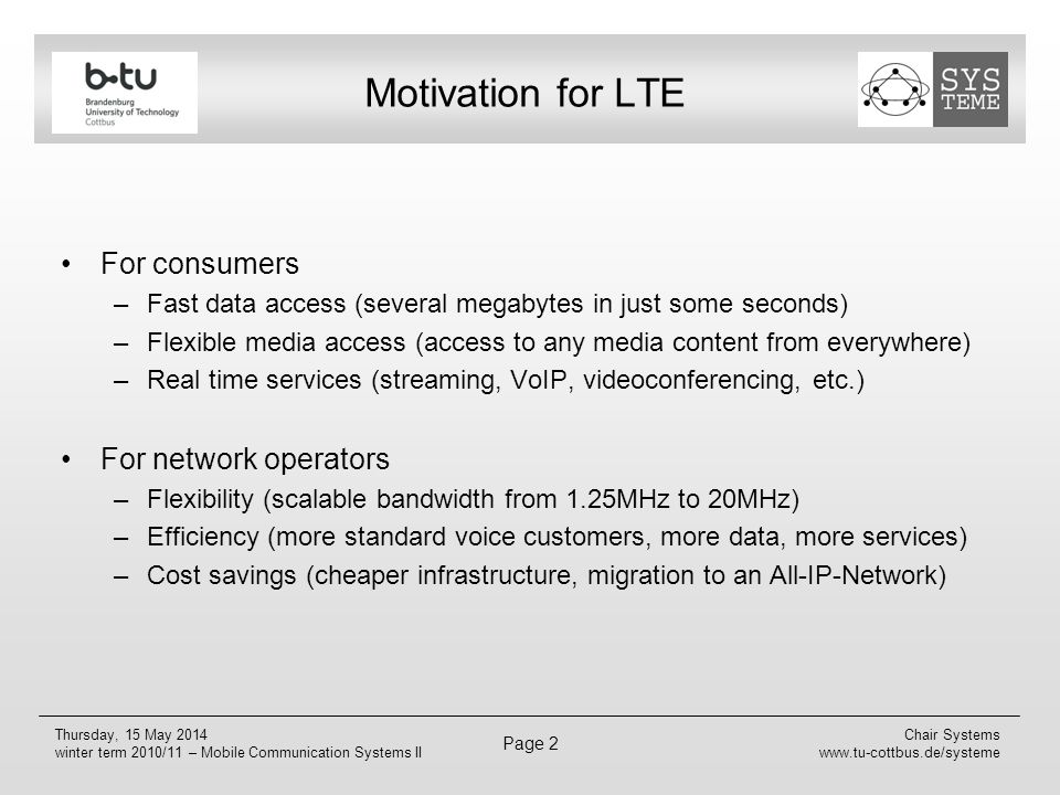 Motivation for LTE For consumers For network operators