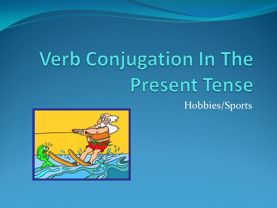 Verb Conjugation In The Present Tense