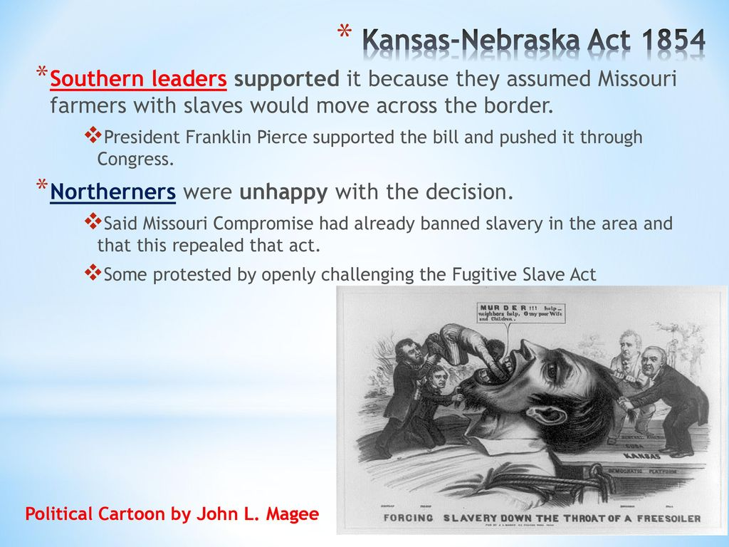 worksheet The Kansas Nebraska Act Of 1854 Worksheet Answers origins of the civil war westward expansion ppt download kansas nebraska act 1854 southern leaders supported it because they assumed missouri farmers with slaves
