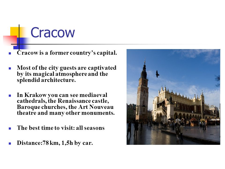 Cracow Cracow is a former country's capital.