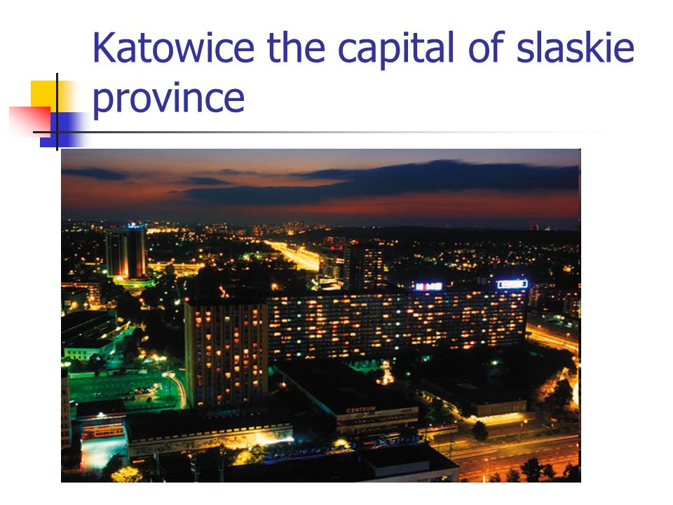 Katowice the capital of slaskie province
