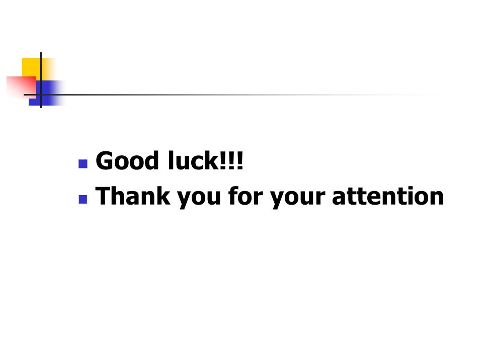 Good luck!!! Thank you for your attention