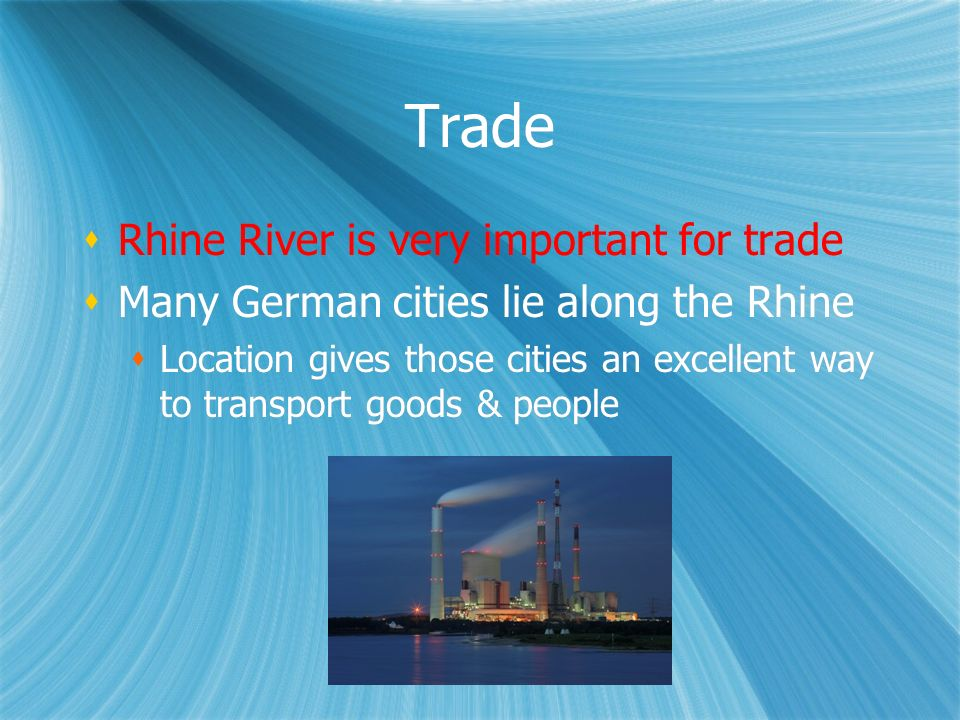 Trade Rhine River is very important for trade