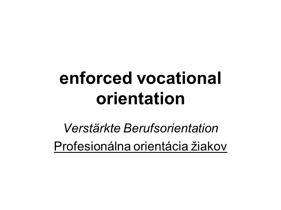 enforced vocational orientation