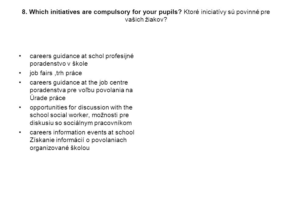 8. Which initiatives are compulsory for your pupils