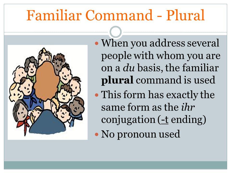 Familiar Command - Plural