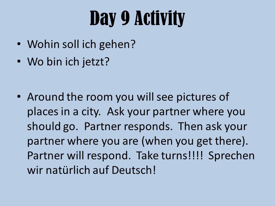 Day 9 Activity Wohin soll ich gehen Wo bin ich jetzt