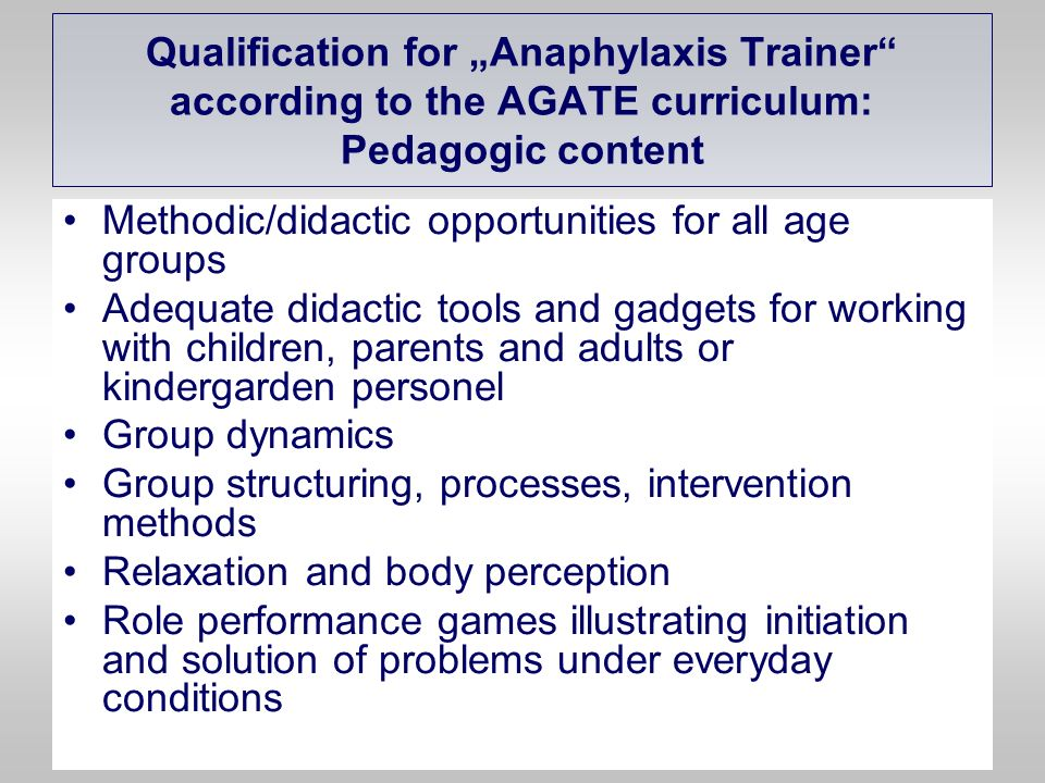 "Qualification for ""Anaphylaxis Trainer according to the AGATE curriculum: Pedagogic content"