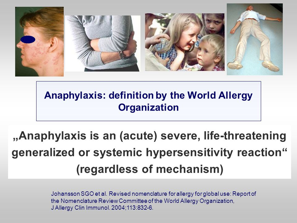 Anaphylaxis: definition by the World Allergy Organization