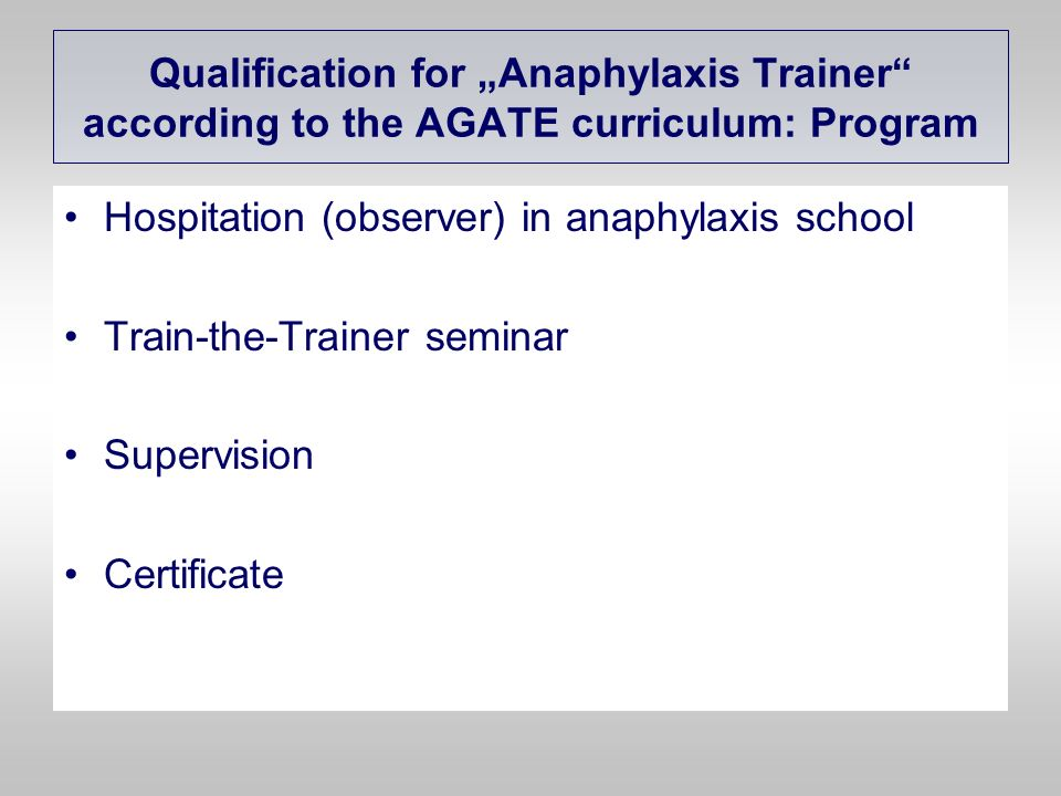 "Qualification for ""Anaphylaxis Trainer according to the AGATE curriculum: Program"