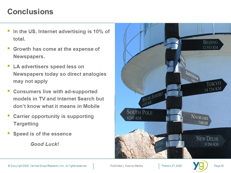 Conclusions In the US, Internet advertising is 10% of total.