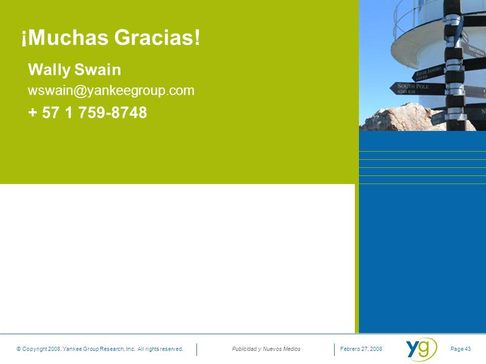 ! Muchas Gracias! Wally Swain wswain@yankeegroup.com + 57 1 759-8748