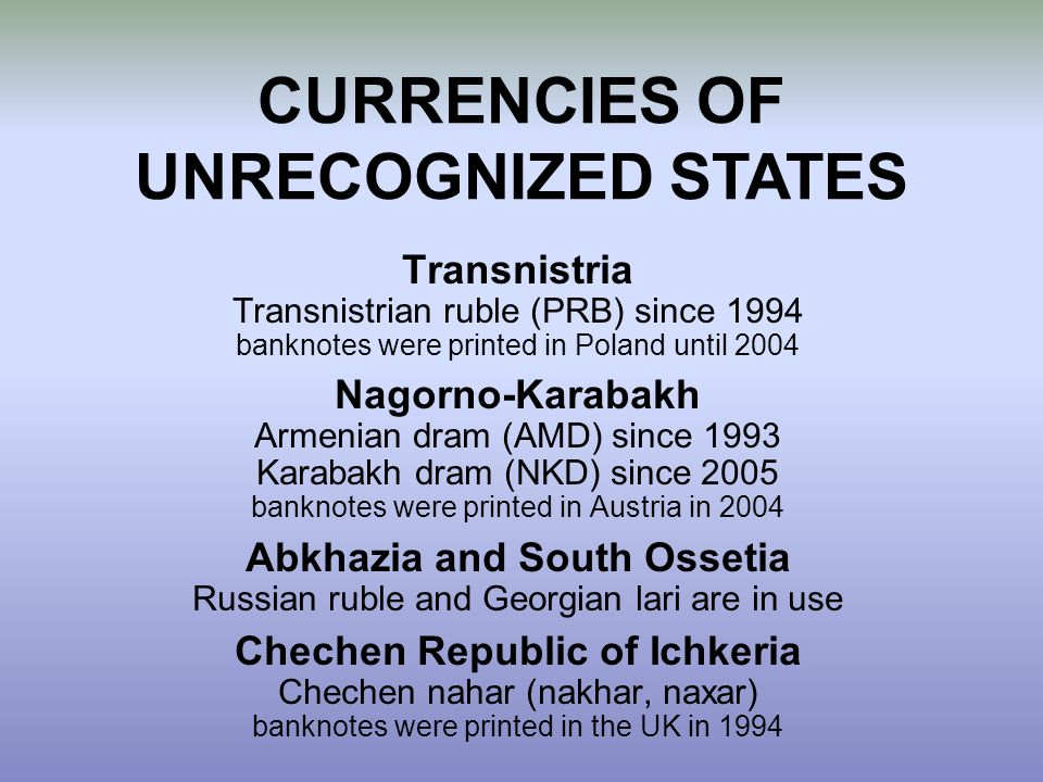 CURRENCIES OF UNRECOGNIZED STATES