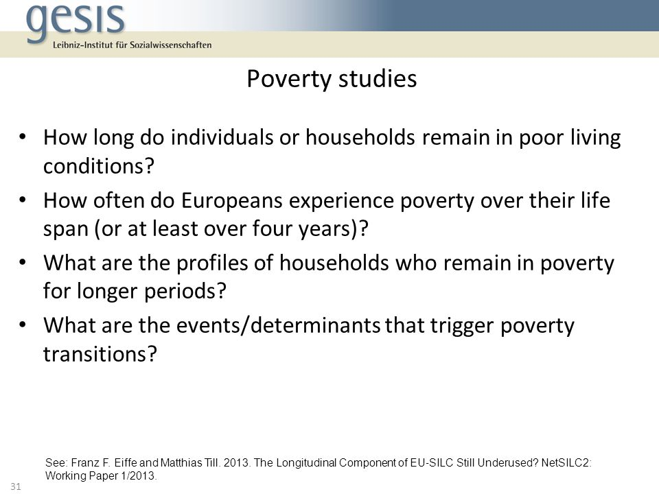 Poverty studies How long do individuals or households remain in poor living conditions