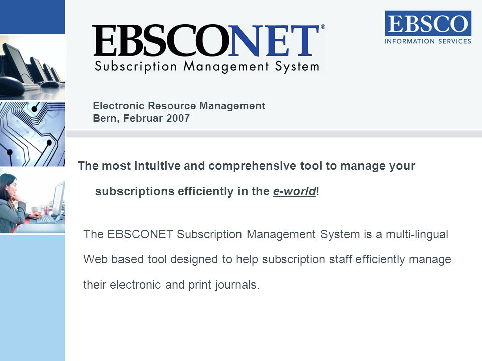 The EBSCONET Subscription Management System is a multi-lingual