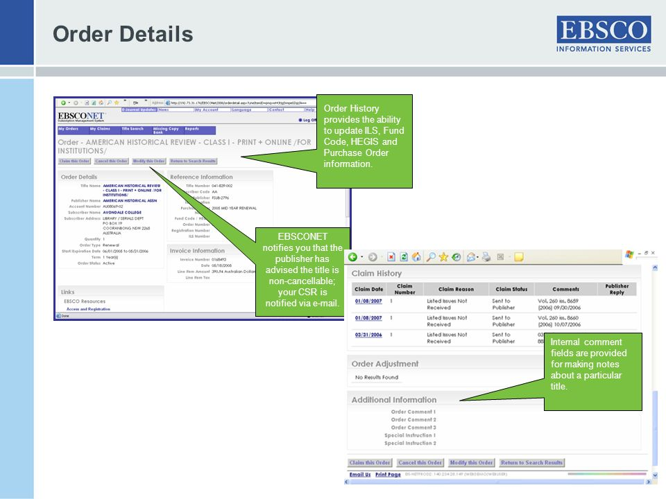 Order Details Order History provides the ability to update ILS, Fund Code, HEGIS and Purchase Order information.