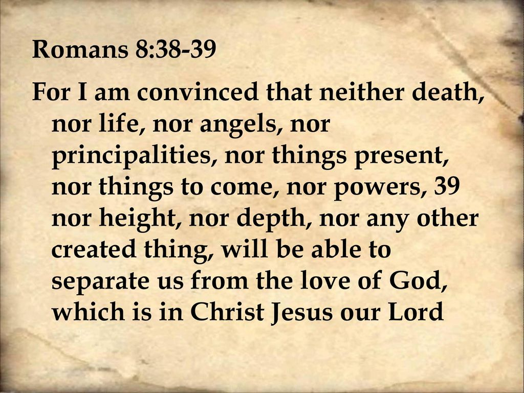 Romans 8:31-39; 2.