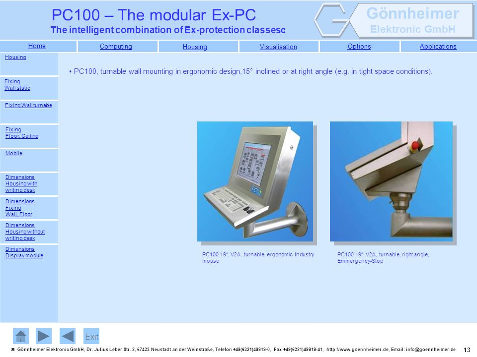 Housing PC100, turnable wall mounting in ergonomic design,15° inclined or at right angle (e.g. in tight space conditions).