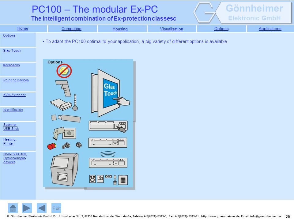 Options To adapt the PC100 optimal to your application, a big variety of different options is available.
