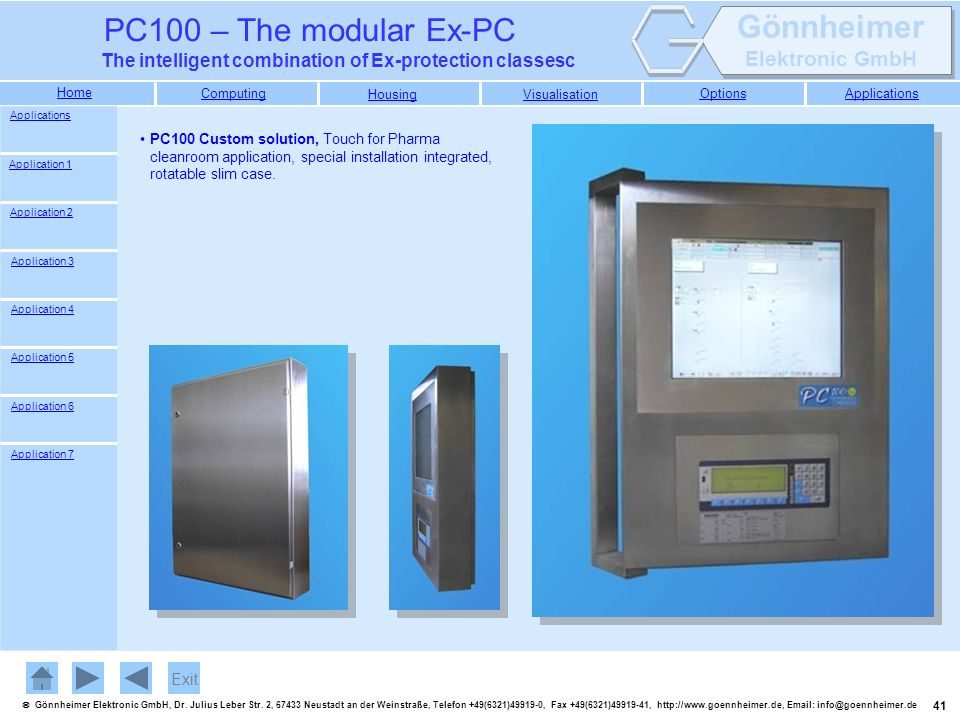 Applications PC100 Custom solution, Touch for Pharma cleanroom application, special installation integrated, rotatable slim case.