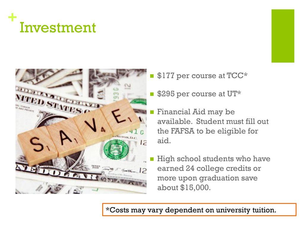 Investment $177 Per Course At TCC* $295 Per Course At UT*