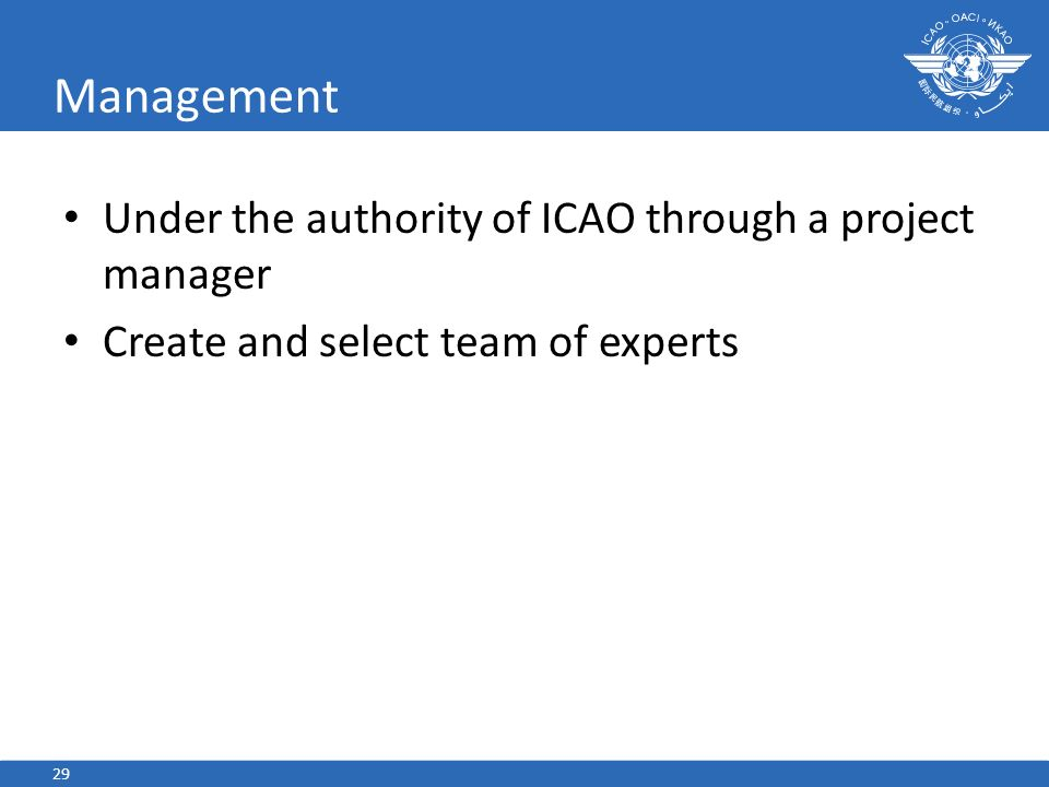 Management Under the authority of ICAO through a project manager
