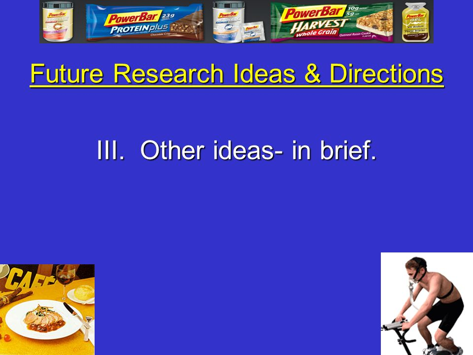 Future Research Ideas & Directions