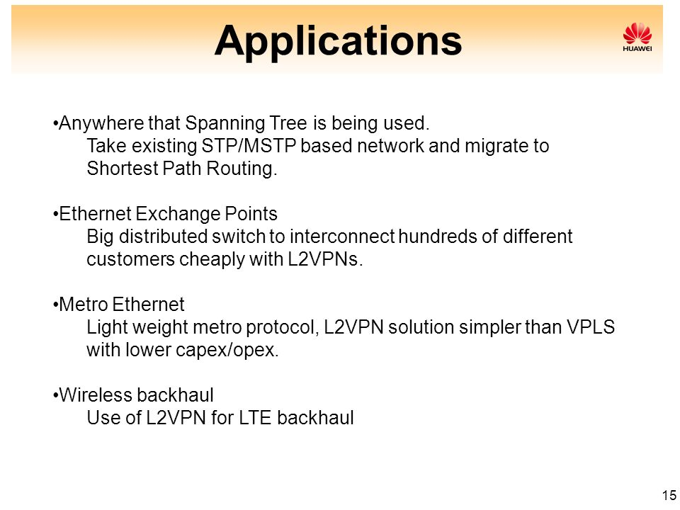 Applications Anywhere that Spanning Tree is being used.