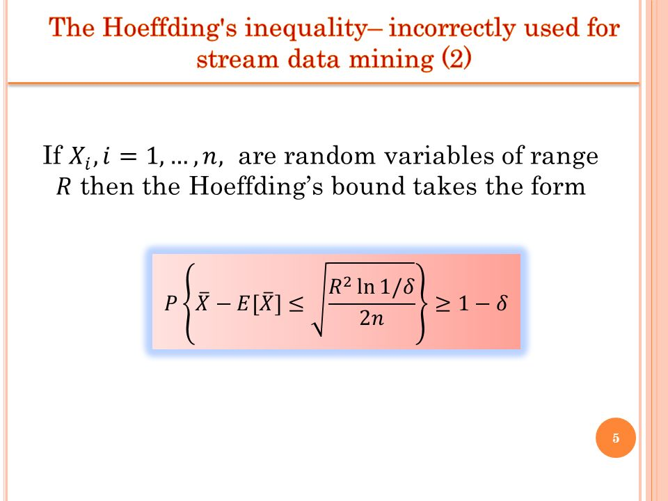 The Hoeffding s inequality– incorrectly used for stream data mining (2)