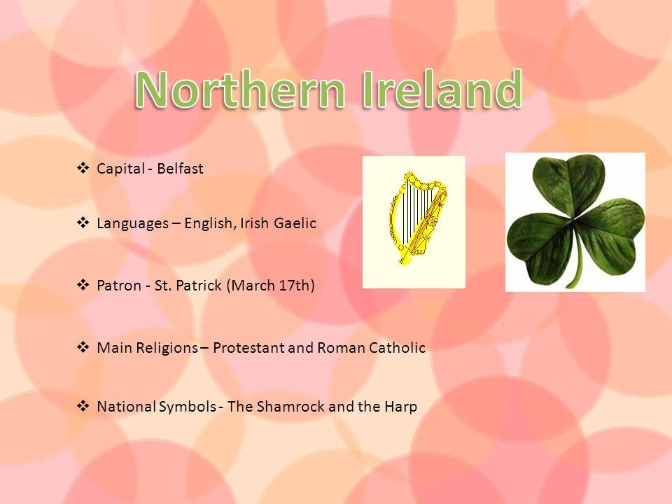 Northern Ireland Capital - Belfast Languages – English, Irish Gaelic