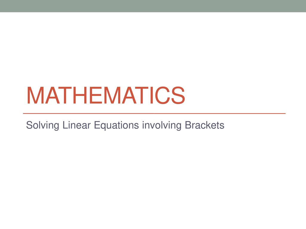 Solving Linear Equations Involving Brackets Ppt Download