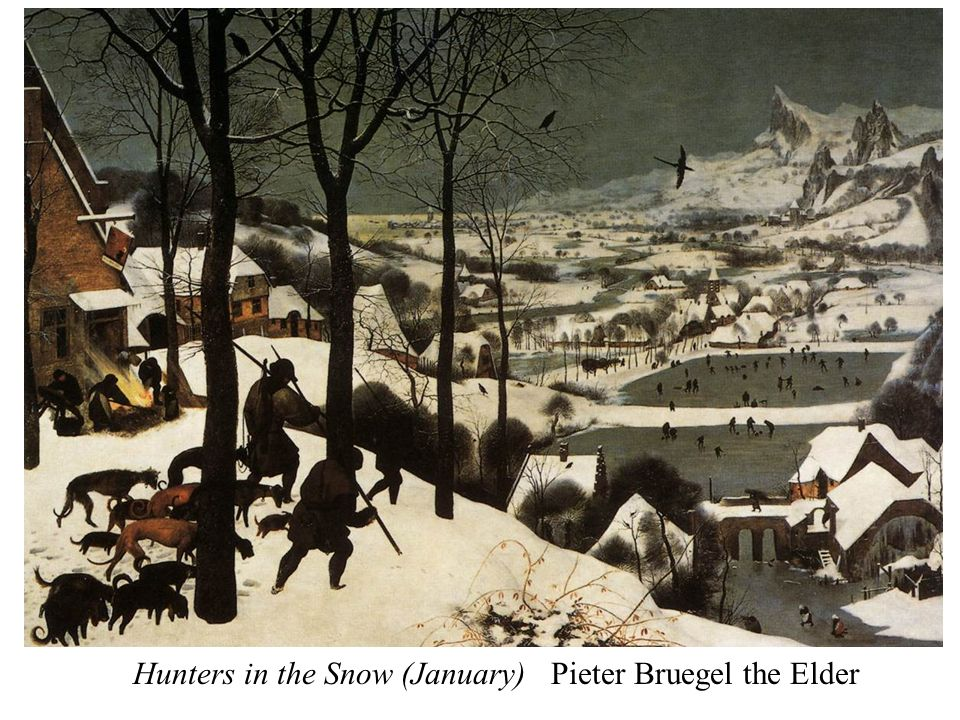 Hunters in the Snow (January) Pieter Bruegel the Elder