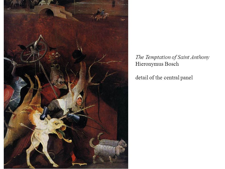 The Temptation of Saint Anthony Hieronymus Bosch