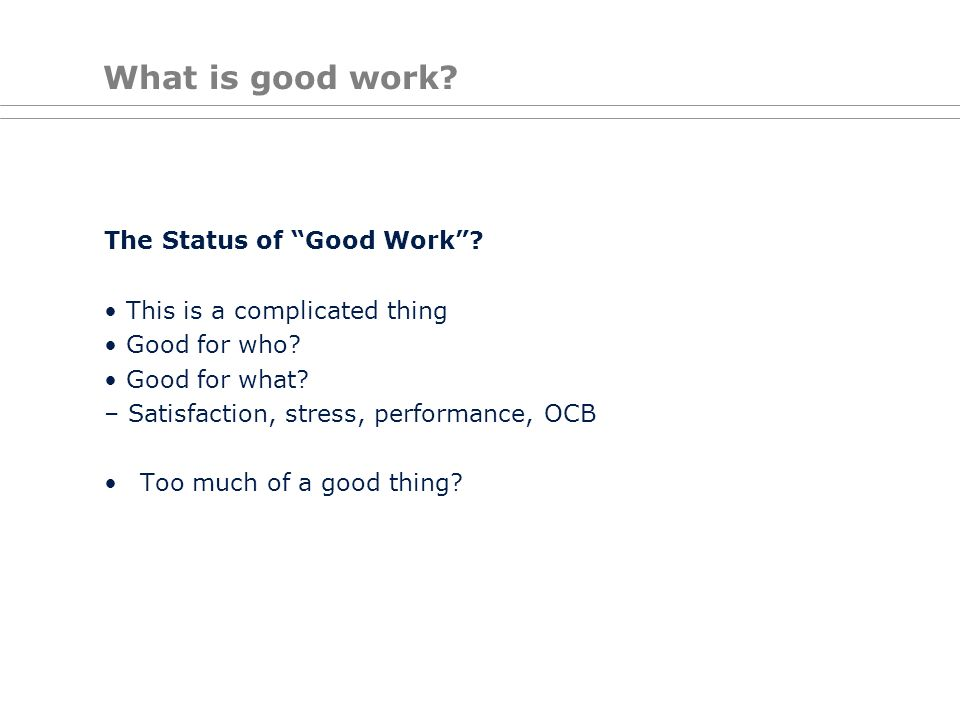 What is good work The Status of Good Work