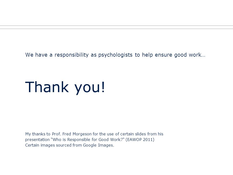 We have a responsibility as psychologists to help ensure good work…