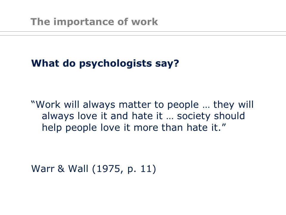 What do psychologists say