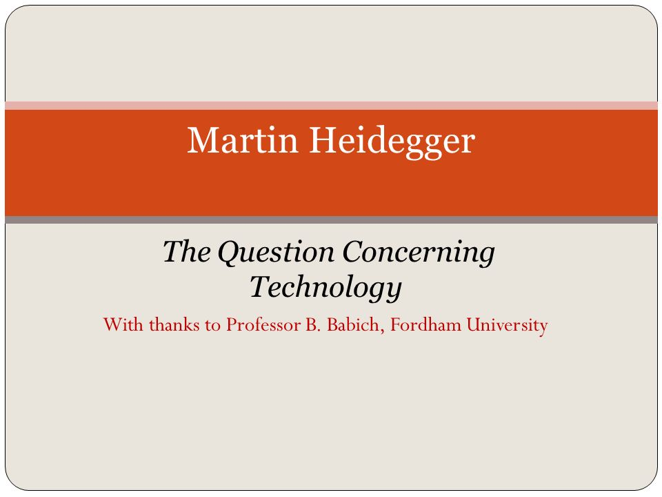 Martin Heidegger The Question Concerning Technology